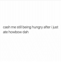 Howbow dah. . • @DOYOUEVEN 👈🏼 USE 'DYE10' TO SAVE 10% OFF YOUR ORDER 🔥🌎 link in BIO ✔️: cash me still being hungry after i just  ate how bow dah Howbow dah. . • @DOYOUEVEN 👈🏼 USE 'DYE10' TO SAVE 10% OFF YOUR ORDER 🔥🌎 link in BIO ✔️