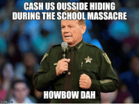 What would you do if you lost your kid knowing these tools waited outside? (DVE): CASH US OUSSIDE HIDING  DURING THE SCHOOL MASSACRE  HOWBOW DAH  imgtlp.com What would you do if you lost your kid knowing these tools waited outside? (DVE)