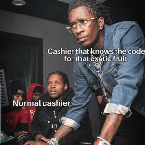 Expert Exotic via /r/memes https://ift.tt/2M8Iurh: Cashier that knows the code  for that exotic fruit  Normal cashier  w Expert Exotic via /r/memes https://ift.tt/2M8Iurh