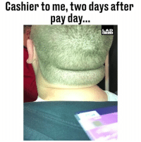 Memes, 🤖, and Dav: Cashier to me, two days after  pay dav...  LAD  BIBL E I'm screaming 😂😂