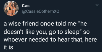 "Go to Sleep, Target, and Tumblr: @CassieCothernXO  a wise friend once told me ""he  doesn't like you, go to sleep"" so  whoever needed to hear that, here  it is arandomthot:Sometimes the truth hurts"