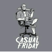 PieFucker JasonVoorhees friday fridaythe13th tgif: CASUAL  FRIDAY PieFucker JasonVoorhees friday fridaythe13th tgif