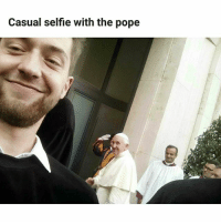 Memes, Pope Francis, and Selfie: Casual selfie with the pope It's called Vatican not Vatican't (u-teru-sama) | Follow @aranjevi for more!