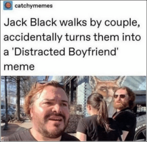 67 Of Today's Freshest Pics And Memes: catchymemes  Black walks by couple,  turns them into  Jack  accidentally  a Distracted Boyfriend  meme 67 Of Today's Freshest Pics And Memes