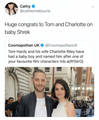 @catherinebouris: Cathy  @catherinebouris  Huge congrats to Tom and Charlotte orn  baby Shrek  Cosmopolitan UK @CosmopolitanUK  Tom Hardy and his wife Charlotte Riley have  had a baby boy and named him after one of  your favourite film characters trib.al/R1birOj  ITI @catherinebouris
