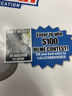 This was on a book my teacher handed out...: CATION  DON'T WORRY  Enter to win  S100  MEME CONTEST!  DM your best entry to  @ALLSTARDRIVERED  IM KOALIFIED  TO DRIVE This was on a book my teacher handed out...
