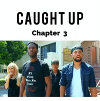 Facts, Memes, and Wtf: CAUGHT UP  Chapter 3  IM  3rl1  Bead Caught Up : The Finale ...😂😰 ClassicThrowBack ___________________________________________________ . . From @matthewraymond_ w- @splack @nessa_varez @tiaraakrissti @juhahnjones @ccwayans . Damndaniel DeadAss ThatShitHurted B Facts hellnawtothenawnawnaw ohdontdoit OhMyGod WTF ohshit WHODIDTHIS imdone REALLYBITCH NIGGASAINTSHIT NewYorkersBelike nochill NIGGASBELIKE BITCHESBELIKE blackpeoplebelike whitepeoplebelike BiggasBestBuys