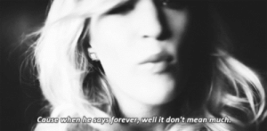 https://iglovequotes.net/: Cause when he says forever, well it don't mean much. https://iglovequotes.net/