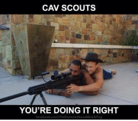 scout: CAV SCOUTS  YOU'RE DOING IT RIGHT  facebook.com/ThePersonAboveMelsAPog