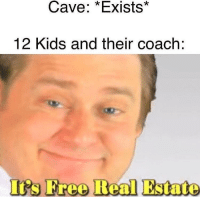 Kids, Thailand, and Coach: Cave: *Exists*  12 Kids and their coach: Thailand (2018)