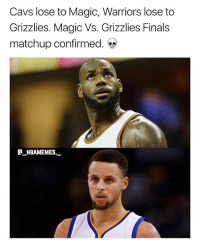 Cavs, Finals, and Memphis Grizzlies: Cavs lose to Magic, Warriors lose to  Grizzlies. Magic Vs. Grizzlies Finals  matchup confirmed.  @_ABAMEMEs.一 In the same night too 💀😂👀 - Follow @_nbamemes._