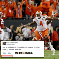 The moment came for Deshaun Watson... and he seized it.: CBSSports  Deshaun Watson  @DeshaunWatson4  Me. In a National Championship Game. I'm just  waiting on that moment.  RETWEETS  LIKES  12,530  9,611  7:04 PM 7 Jan 2013 The moment came for Deshaun Watson... and he seized it.