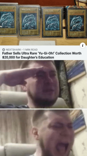 Memes, Tumblr, and Yu-Gi-Oh: CCCCCCCC  CCCccccC  CCCCCC  CCcccceC  3000  2500  双葉方 3000  7 2500  $N 3000  200  NEXTSHARK 1 MIN READ  Father Sells Ultra Rare 'Yu-Gi-Oh!' Collection Worth  $20,000 for Daughter's Education awesomacious:  Found on r/memes