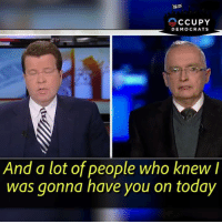 News, Fox News, and Today: CCUPY  DEMOCRATS  And a lot of people who knew I  was gonna have you on today Fox news contributor retired Lt. Colonel Ralph Peters just shocked audience