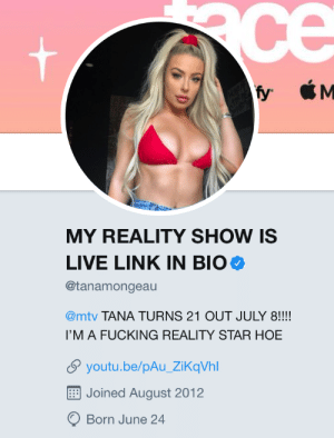 Never knew she was a bigger advocate for her reality show than Black Lives Matter...: ce  M  fy  MY REALITY SHOW IS  LIVE LINK IN BIO  @tanamongeau  @mtv TANA TURNS 21 OUT JULY 8!!!!  I'M A FUCKING REALITY STAR HOE  youtu.be/pAu_ZiKqVhl  Joined August 2012  Born June 24 Never knew she was a bigger advocate for her reality show than Black Lives Matter...