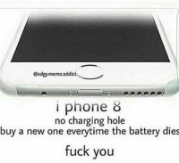 Fuck You, Memes, and Holes: Cedgy,meme,addict  i phone  no charging hole  buy a new one everytime the battery dies  fuck you 😂😂😂 - I'm 💀 -- --credit @edgy.meme.addict 420 Dankmemes Relatable Dank MarchMadness HoodJokes Hilarious Comedy HoodHumor ZeroChill Jokes Funny KanyeWest KimKardashian BlackPeopleMemes KylieJenner JustinBieber Squad Crazy Omg Accurate Kardashians Epic ItsLit Weed TagSomeone Memes kobybryant Savage drake