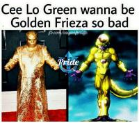 Thanks to Tiarra Sending in the pic... Friee Zlo Green  #Grammys2017 #CeeLoGreen: Cee Lo Green wanna be  Golden Frieza so bad  bb coma Baigan Thanks to Tiarra Sending in the pic... Friee Zlo Green  #Grammys2017 #CeeLoGreen
