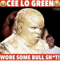 Y'all doing CeeloGreen wrong 😩😂 @jamesjeffersonj WSHH: CEE LO GREEN  WORE SOME BULL SH*T! Y'all doing CeeloGreen wrong 😩😂 @jamesjeffersonj WSHH