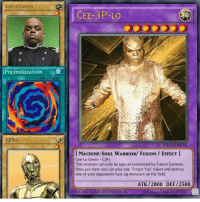 "Memes, Monster, and Limited: CEELO GREEN  POLYMERIZATION  SPELL CARD  CP30  CEE-3P-LO  Ysil-EN014  I MACHINE-SoUL WARRIOR/ FUSION EFFECT  Cee-Lo Green C3Po  This monster can only be special summoned by Fusion Summon.  Once per turn, you can play one ""Forget You"" token and destroy  one of your opponents face-up monsters on the field.  ATK/2800 DEF /2500  SeanessyTheKingjo2017  39507162 LIMITED EDITION ~ Cody"