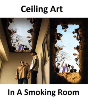 Smoking, Art, and Room: Ceiling Art  In A Smoking Room Ceiling Art in a Smoking Room