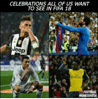 Agree❓: CELEBRATIONS ALL OF US WANT  TO SEE IN FIFA 18  Jeep  Emirates  FOOTBALL  UO MEMESINSTA Agree❓