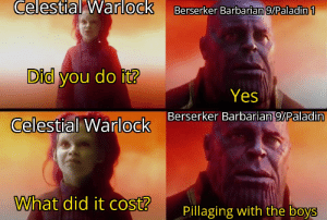 """""""I can't you guys! I have Mass that day! And...the Order wouldn't approve..."""": Celestial Warlock  Berserker Barbarian 9/Paladin1  Did you do it?  Yes  