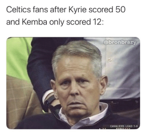 WHAT 😶  Via bronbrazy/Instagram https://t.co/DPMVfWvNT0: Celtics fans after Kyrie scored 50  and Kemba only scored 12:  Obronbrazy  CERLIES LEAD 1 WHAT 😶  Via bronbrazy/Instagram https://t.co/DPMVfWvNT0