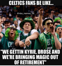 """Celtics think they're gettin everyone 🤣 Tag a Celtics fan! 👇 nbamemes nba_memes_24: CELTICS FANS BE LIKE..  @nba memes 24  CP  """"WE GETTIN KYRIE, DROSE AND  WE'RE BRINGING MAGIC OUT  OF RETIREMENT"""" Celtics think they're gettin everyone 🤣 Tag a Celtics fan! 👇 nbamemes nba_memes_24"""