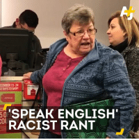 A woman in line at JCPenney went on a racist rant aimed at two Hispanic women.: CEMBER 15-24  STDAYSTOSHOPE  50  SPEAK ENGLISH'  COl  RACIST RANT A woman in line at JCPenney went on a racist rant aimed at two Hispanic women.
