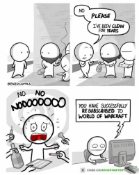 Emo, Memes, and Kickstarter: CENZO COMICS  NO NO  00000000A  NO  PLEASE  IVE BEEN CLEAN  FOR YEARS  YOU HAVE SUCCESSFULLY  RE SUBSCRIBED TO  WORLD OF WARCRAFT  K CUEK.CO/KICKSTARTER Cheer Up, Emo Kid Comics