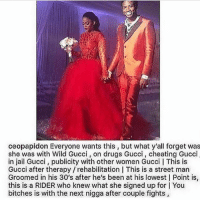 SHE HELD SHIT DOWN SHE DESERVES THE CROWN 🤷🏾‍♂️: ceopapidon Everyone wants this, but what y'all forget was  she was with Wild Gucci, on drugs Gucci, cheating Guccl  in jail Gucci, publicity with other women Gucci l This is  Gucci after therapy / rehabilitation This is a street man  Groomed in his 30's after he's been at his lowest | Point is,  this is a RIDER who knew what she signed up for I You  bitches is with the next nigga after couple fights SHE HELD SHIT DOWN SHE DESERVES THE CROWN 🤷🏾‍♂️