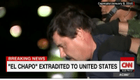 "El Chapo, Memes, and Breaking News: Cepropie/January 8, 2016  BREAKING NEWS  ""EL CHAPO"" EXTRADITED TO UNITED STATES  CNN  8:18 PM ET  AC360° Mexico's most notorious drug lord, El Chapo has been extradited to the United States to face multiple charges. Was the timing -- on the eve of the inauguration a coincidence? http://cnn.it/2jEtt4n"