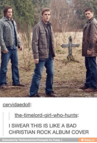 Memes, Hunting, and 🤖: cervidaedoll:  the-timelord-girl-who-hunts:  I SWEAR THIS IS LIKE A BAD  CHRISTIAN ROCK ALBUM COVER  Reinvented by TheDemonsHaveThelmpala for iFunny  e ifunny co Lady Snape