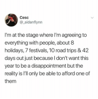 @x__antisocial_butterfly__x is the meme queen!!: Cesc  @_aidanflynn  I'm at the stage where l'm agreeing to  everything with people, about 8  holidays, 7 festivals, 10 road trips & 42  days out just because I don't  year to be a disappointment but the  reality is I'll only be able to afford one of  them  want this @x__antisocial_butterfly__x is the meme queen!!