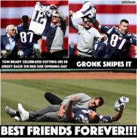All the Patriots do is win and have a good time.: CESSports  TOM BRADY CELEBRATES GETTING HISSB  GRONK SNIPES IT  JERSEY BACK ON RED SOXOPENING DAY  BEST FRIENDS FOREVER!! All the Patriots do is win and have a good time.