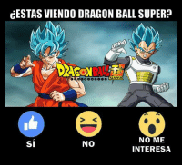 Anime, Cartoon Network, and Memes: CESTAS VIENDO DRAGON BALL SUPER?  NO ME  INTERESA  SI  NO Cuantos están viendo Dragon Ball Super?  Cámbienle a Cartoon Network acaba de iniciar este excelente anime 😀