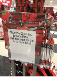 Gonna be one hell of a party!: CEVEIA  BROWNS  2016 WALL CALENDAR  s Atention Cleveland  SIAN  Browns Fans  IMAGES!  Get your gear for the  here!  NFLPA  more! Gonna be one hell of a party!