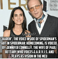 """Bae, Fac, and Memes: cgaliti  ERO FAC  homeles  Fact #607  """"KAREN"""", THE VOICE INSIDE OF SPIDERMAN'S  UITIN SPIDERMAN:HOMECOMING,I15 VOICED  BVJENNIFER CONNELLY, THE WIFE OF PAUL  BETTANY WHO VOICES T.A.R.V.1.5. AND  PLAYSAS VISION IN THE MEU When you and bae are both A.I.😍😍😍 -- Who was your favorite character from Spiderman: Homecoming?"""