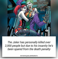 Instagram, Joker, and Memes: CHAD  HARDIN &  STEPHANE ROUX ARTISrs  ALEX SINCLAIR GOLORIST  JOHN J. HILL LENERE  MANDA CONNER &  PAUL MOUNTS COVER  KATIE KUBERT EDITOR  MIKE MARTS GROUP EDATOR  HARLEY QUINN  CREATEDB  PAUL DINI &  BRUCE TIMM  ffi  HEM  The Joker has personally killed over  2,000 people but due to his insanity he's  been spared from the death penalty  INSTAGRAM @VILLAINTRUEFACTS Little did they know.....💀 dccomics joker awesome like follow picoftheday instagram geek