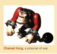 War, Kong, and Prisoner: Chained Kong, a prisoner of war.