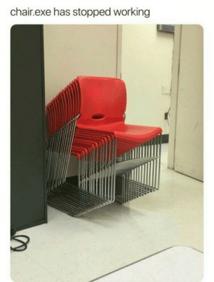 Dank, Memes, and Target: chair.exe has stopped working Meirl by MrRoBy MORE MEMES