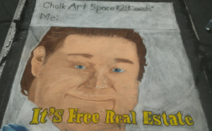 I drew this for this chalk art thing. Nobody knew what it was via /r/memes https://ift.tt/2MgdFjz: Chalk Art Space#28:e ister  Me:  It's Free Real Estate I drew this for this chalk art thing. Nobody knew what it was via /r/memes https://ift.tt/2MgdFjz