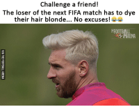 Fifa, Memes, and Match: Challenge a friend!  The loser of the next FIFA match has to dye  their hair blonde... No excuses!a9  VIA THE FOOTBALL ARENA Tag him :D  Via: The Football Arena