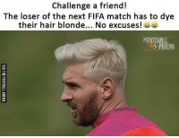 Memes, Match, and 🤖: Challenge a friend!  The loser of the next FlFA match has to dye  their hair blonde... No excuses!  FOOTBALL Tag 😂😂