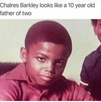 Basketball, Life, and Nba: Chalres Barkley looks like a 10 year old  father of two He been the same age his whole life 😂