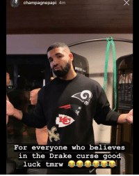Drake, Good, and Tomorrow: ,  champagnepapi 4m  Au  For evervone who believes  1n the Drake curse good  luck tmrw Who do y'all got tomorrow?! 🤔😂 @Drake https://t.co/SuMyjtpf5V
