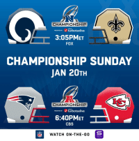 Memes, Nfl, and Cbs: CHAMPIONSHIP  intuit  PRESENTED BY turbotaxlive  3:05PMET  FOX  CHAMPIONSHIP SUNDAY  JAN 20TH  CHAMPIONSHIP  inturt  PRESENTED BY turbotaxlive  6:40PMET  CBS  NFL  WATCH ON-THE-G0  YAHOO! #LARvsNO #NEvsKC  Championship Sunday is SET! #NFLPlayoffs https://t.co/ImI2wGKTWC