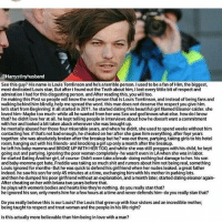 Wait for it.. coz I too was this close to book my flight tickets and kick some asses and go on a endless killing spree...!!!!: CHamystimy husband  See this guy? His name is Louis Tomlinson and he'saterrible person. I used to be afan ofHim, the big  most dedicated Louis stan, But after i found out the Truth about him, dlost every  little bit of respect and  admiration I had for this disgusting person. and After reading this, you will too.  I'm making this Post so people will knowthe real personthat is Louis Tomlinson, and instead of being fans and  walking behind him blindly, help me spread the word, this man does not deserve the respect you give him.  let's start from Beginning: it a  started in 2011. he started dating this beautiful girl Named Eleanor calder. she  loved him Maybe too much while all he wanted from her was Sex and god knows what else. how dolknow  that? he didnt love her at all. hekept telling people in interviews about howhe doesnt want acommitment  with her and looked abit taken aback whenever she was brought up  he mentally abused her those four miserable years, and whenhe didnt, she used to spend weeks without him  contacting her, ifthat's not badenough, he cheated on her after she gave him everything, after foyr years  together, she was absolutely broken after the breakup but he? was outthere, partying, taking girls to his hotel  room, hanging out with his friends and knocking agirl up onlyamonth after the breakup  he left his baby mamma and BROKE UP WITH HER TOO, and while she was still preggoswith his child, he kept  going out and partying, ignoring the poor woman completely-hewasnt even inLAwhen she was in labor.  he started DatingAnother girl, of course Didn't even take abreak-doingnothing but damage to her, his son  and baby-momma got hate, Freddie was taking so much shit and rumors about him not being real, something  Louis ignored for months-But he was quick to defend his girlfriend when her nudes leaked. agreat father  indeed, he saw his