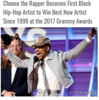 ✊🏿😏: Chance the Rapper Becomes First Black  Hip-Hop Artist to Win Best New Artist  Since 1999 at the 2017 Grammy Awards  17thsoulja4 ✊🏿😏