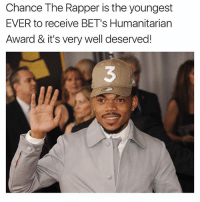 Chance the Rapper, Memes, and 🤖: Chance The Rapper is the youngest  EVER to receive BET's Humanitarian  Award & it's very well deserved!  3